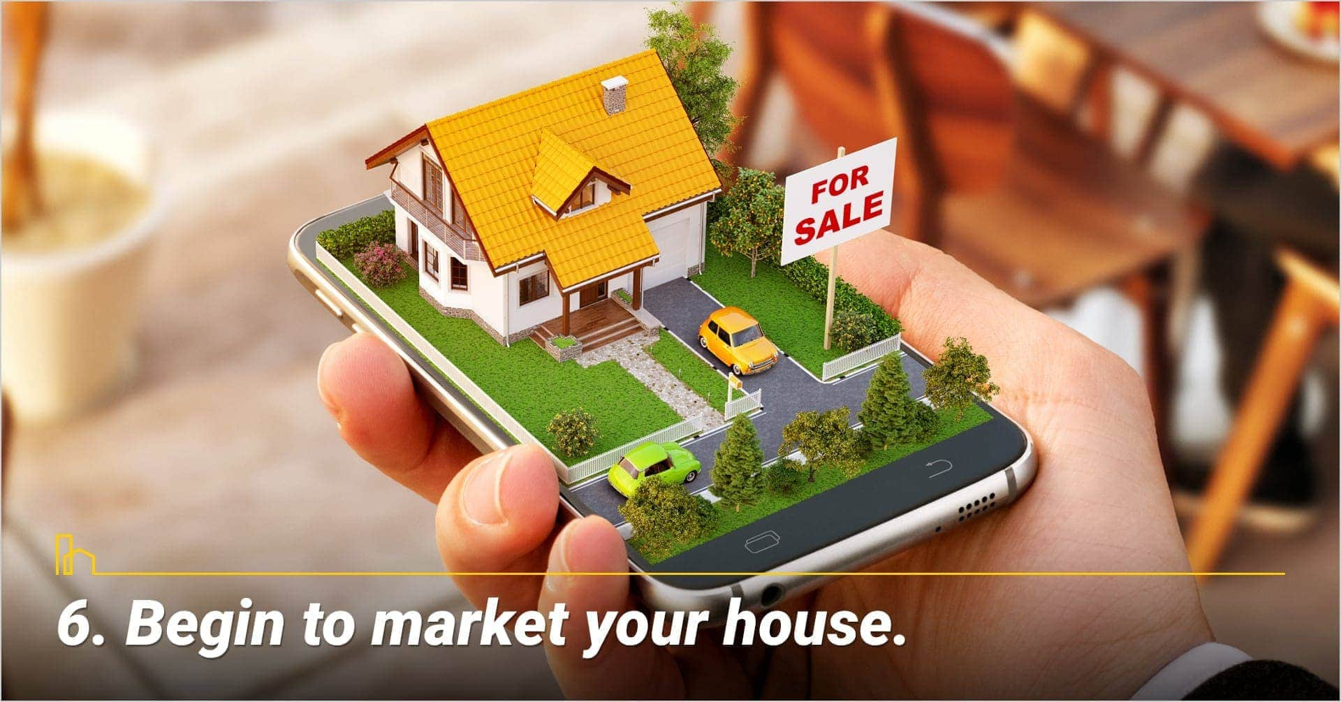 Begin to market your house