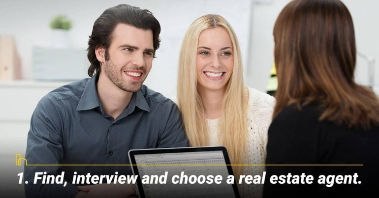 Find, interview and choose a real estate agent