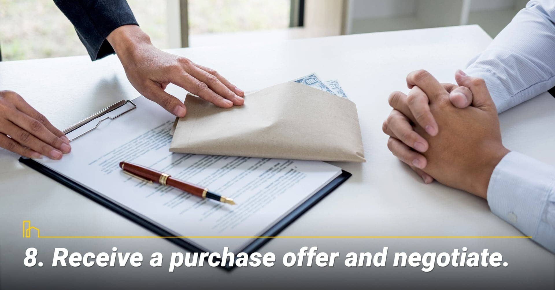 Receive a purchase offer and negotiate
