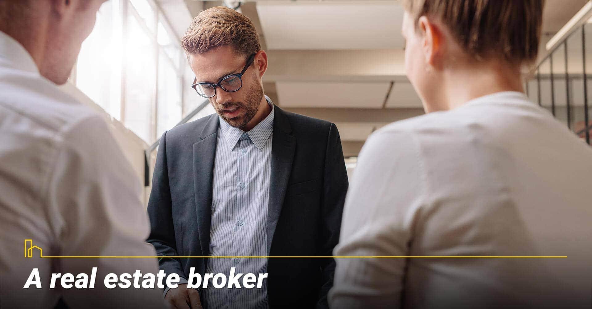 A real estate broker