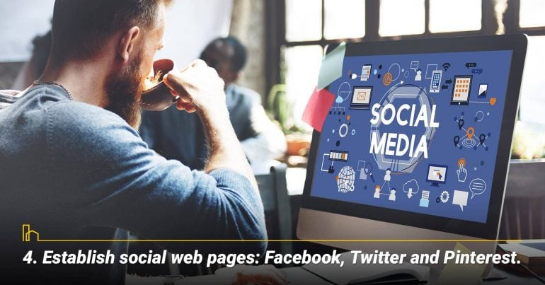 Establish social web pages: Facebook, Twitter and Pinterest