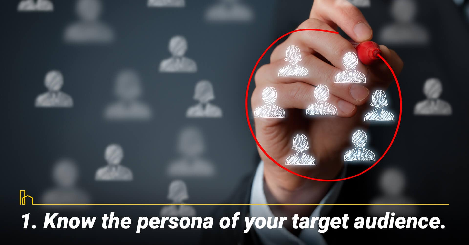 Know the persona of your target audience