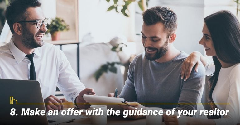 Make an offer with the guidance of your realtor