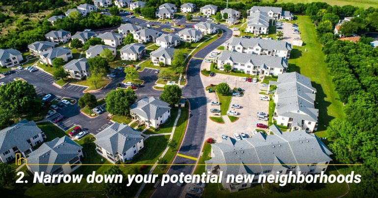 Narrow down your potential new neighborhoods