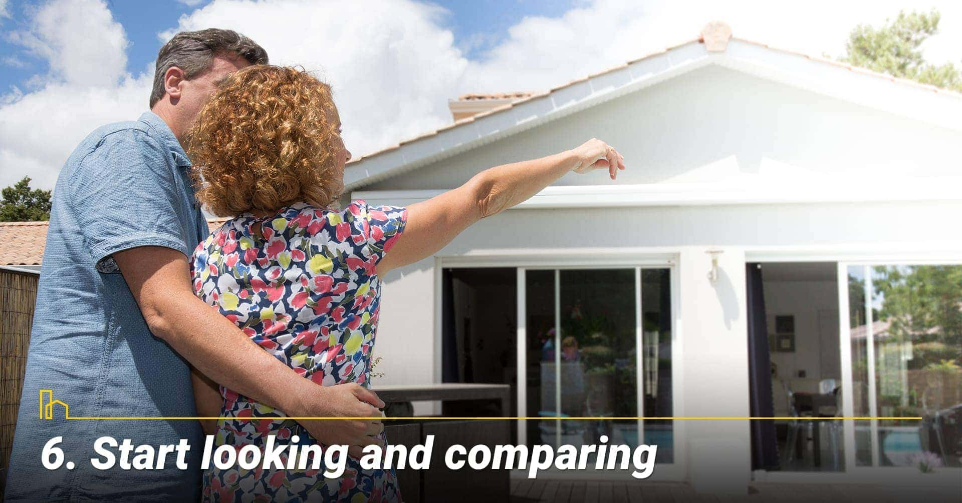 Start looking and comparing, compare properties