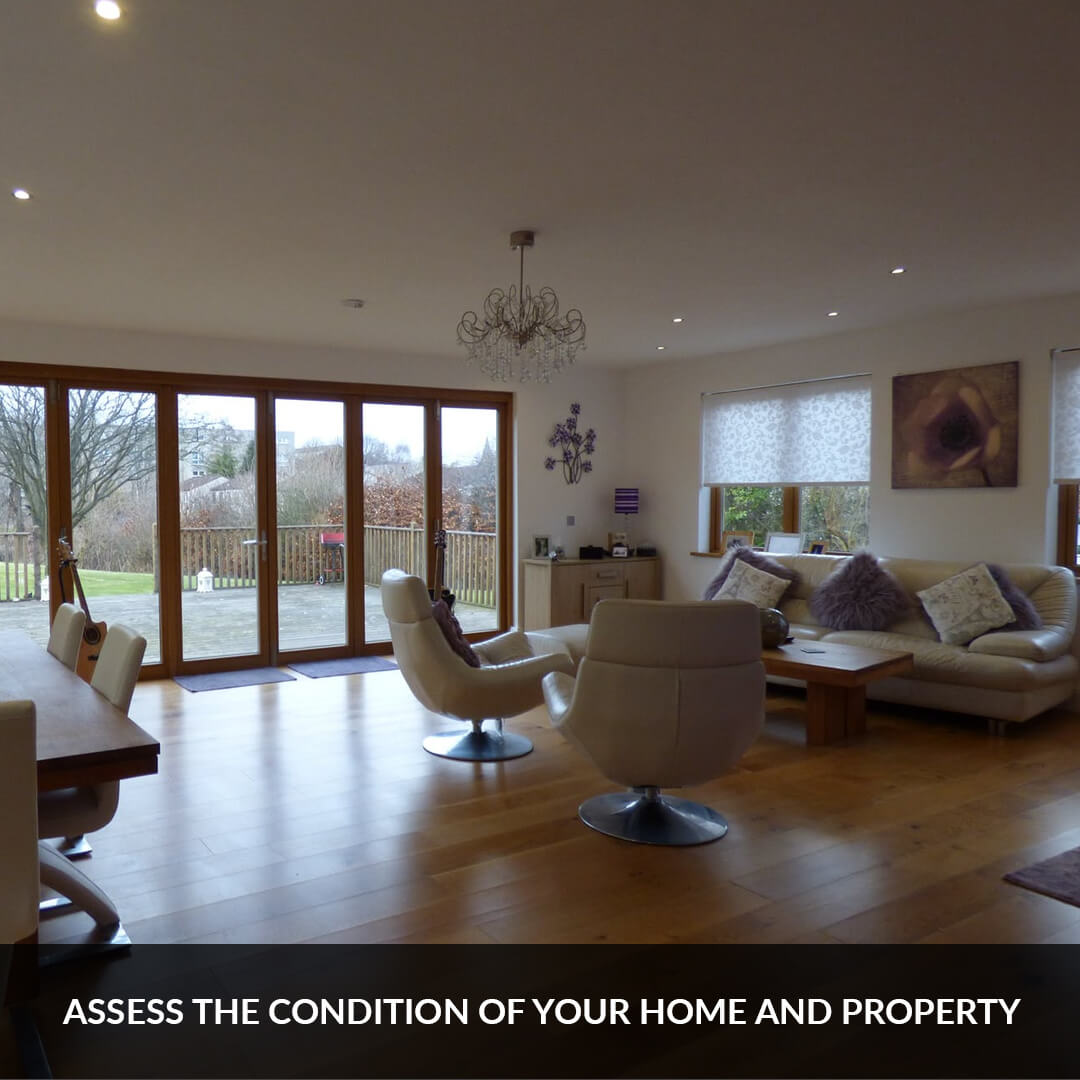 Assess the condition of your home and property