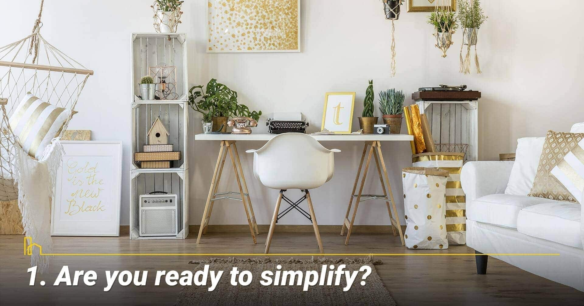 Are you ready to simplify?