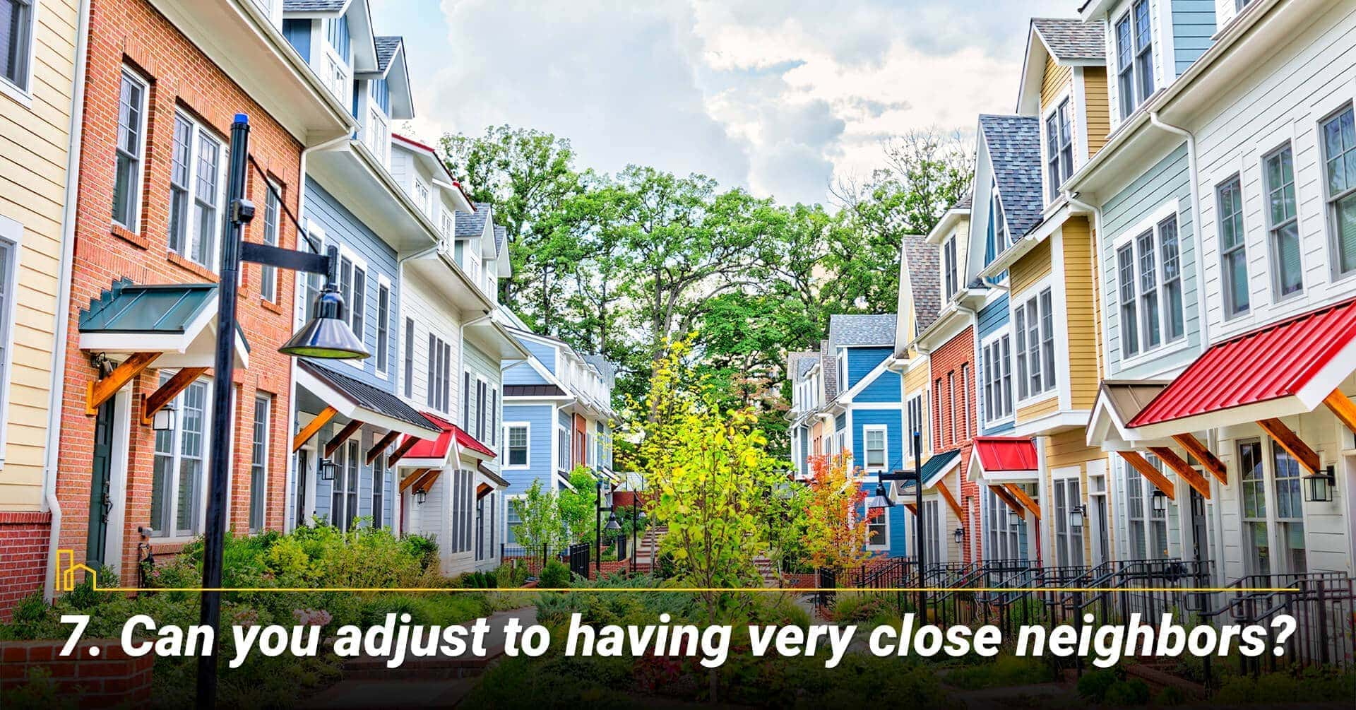 Can you adjust to having very close neighbors?