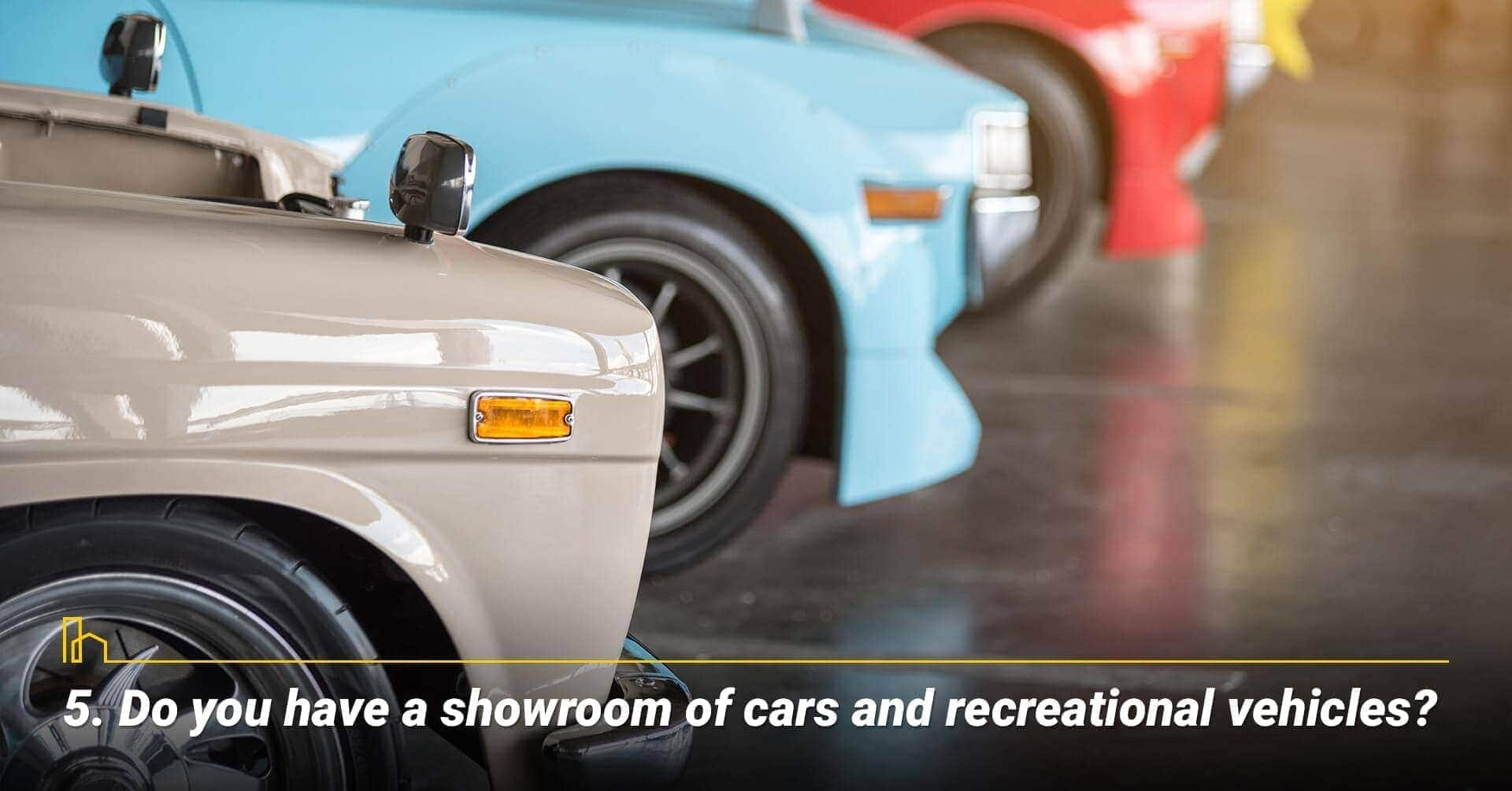 Do you have a showroom of cars and recreational vehicles?