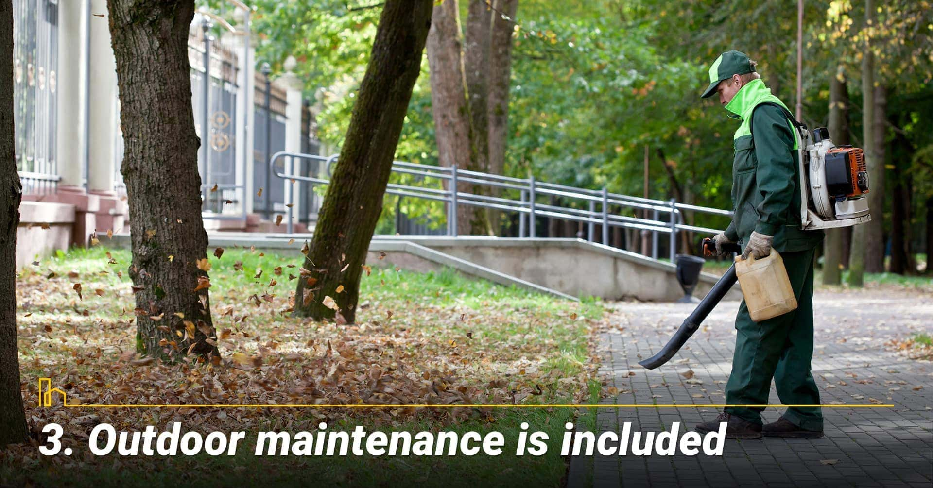 Outdoor maintenance is included