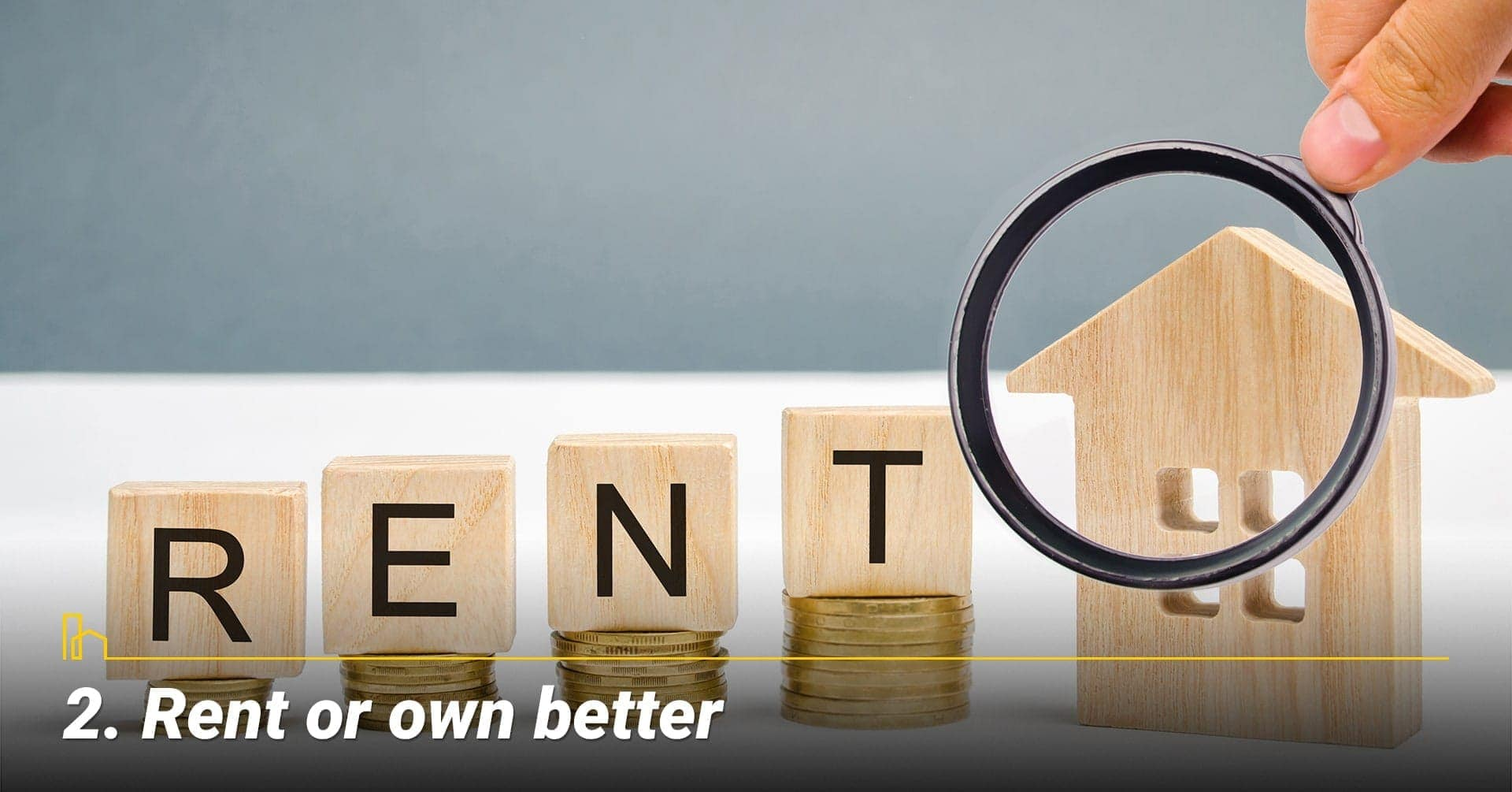 Rent or own better, buy or rent