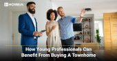 How Young Professionals can Benefit from Buying a Townhome