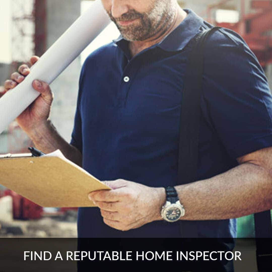 Find a reputable home inspector