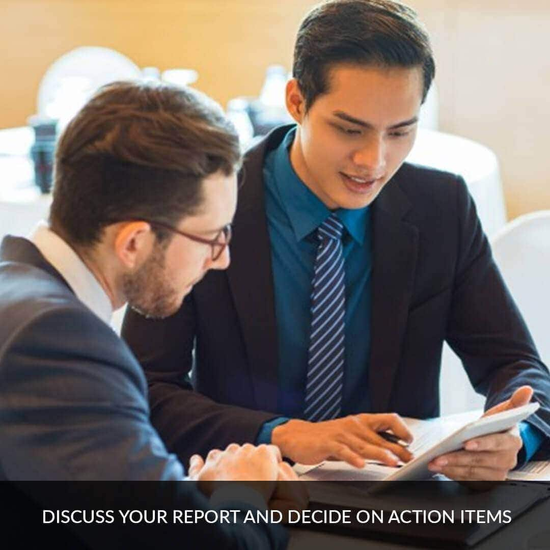 Discuss your report and decide on action items