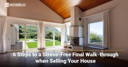 6 Steps to a Stress-Free Final Walk-through When Selling Your House