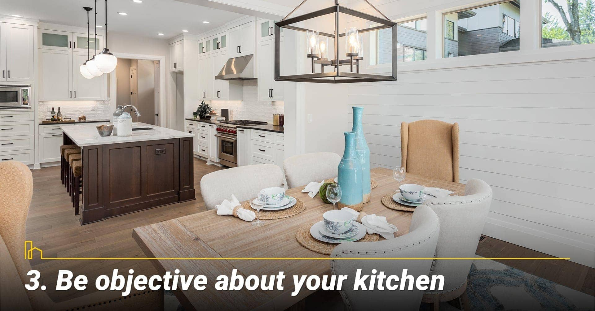 Be objective about your kitchen