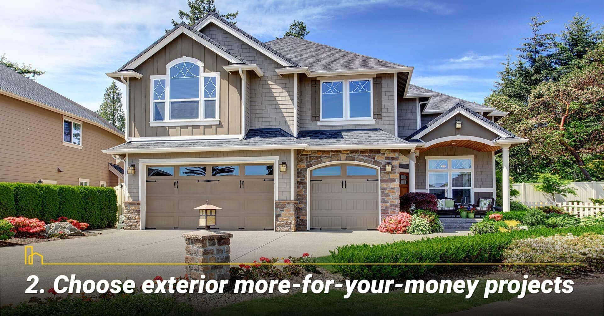 Choose exterior more-for-your-money projects