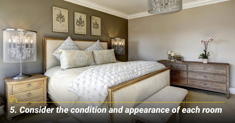 Consider the condition and appearance of each room
