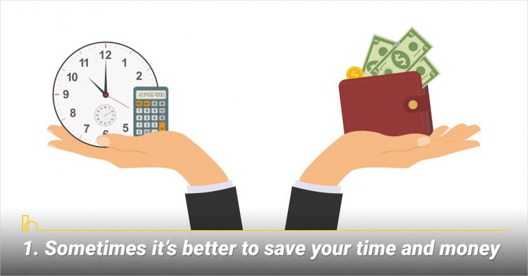 Sometimes it's better to save your time and money