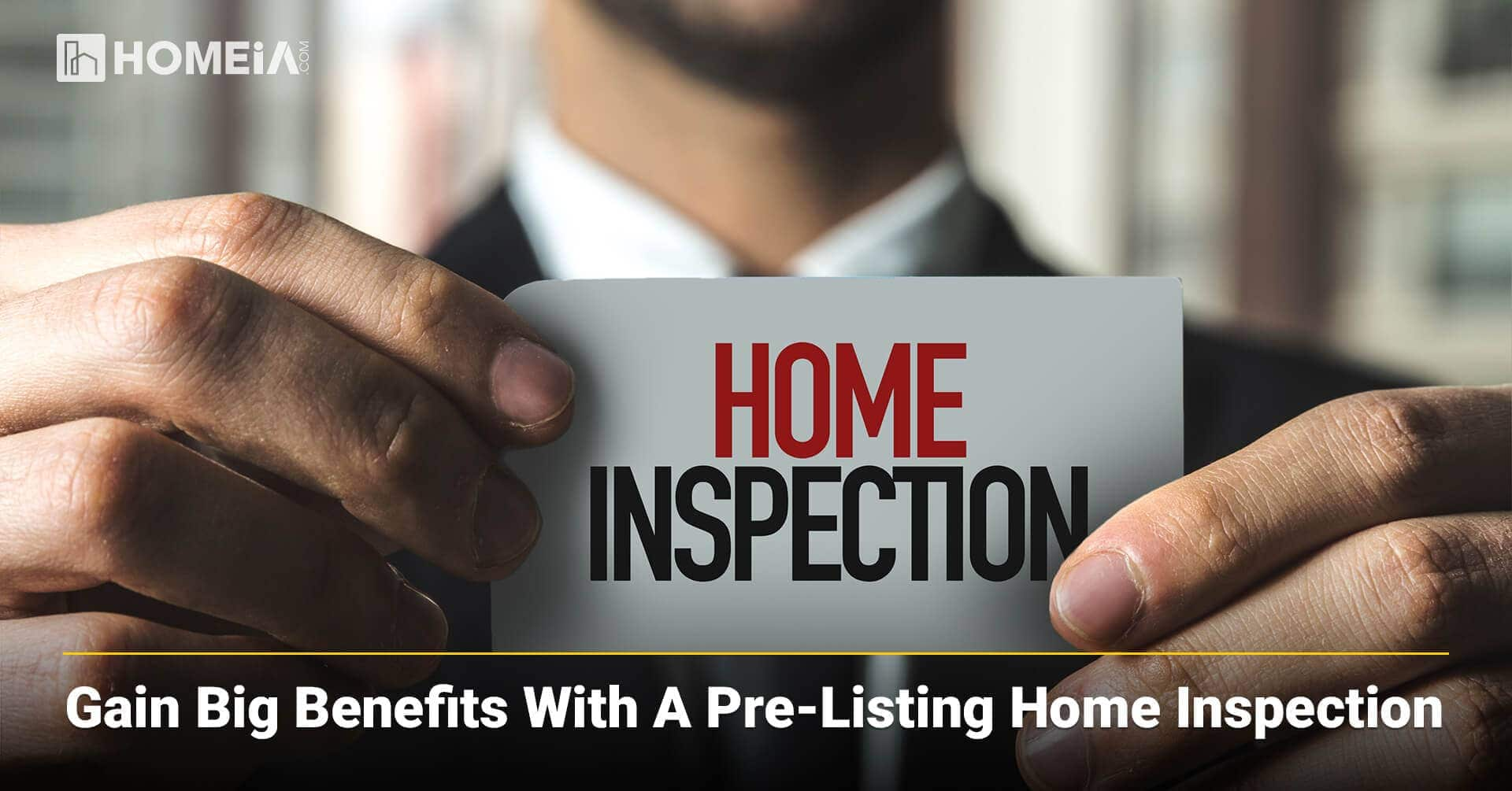 Gain Big Benefits with a Pre-Listing Home Inspection