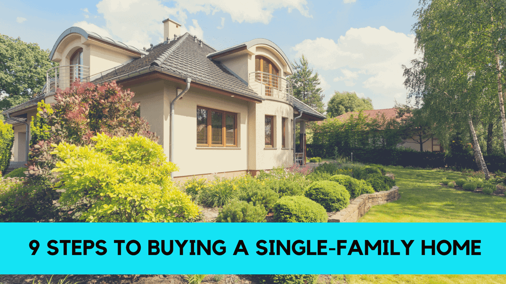 9 Steps to Buying a Single-Family Home