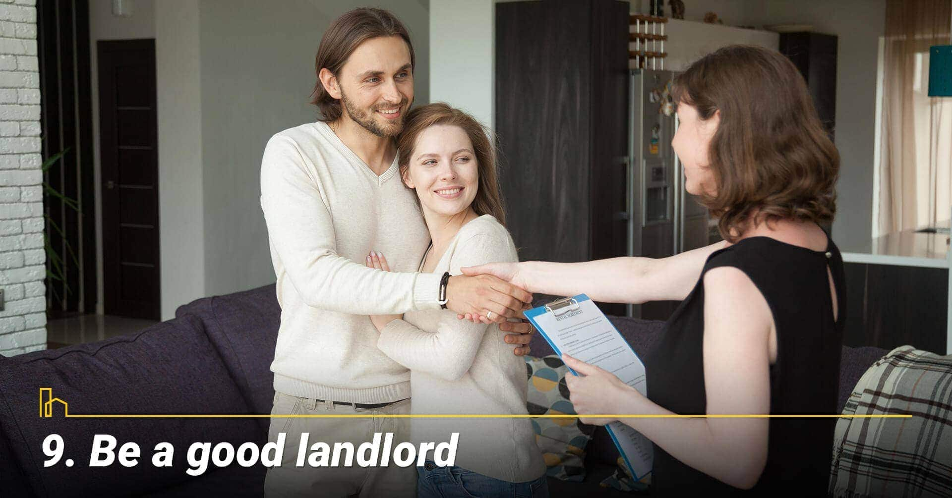 Be a good landlord