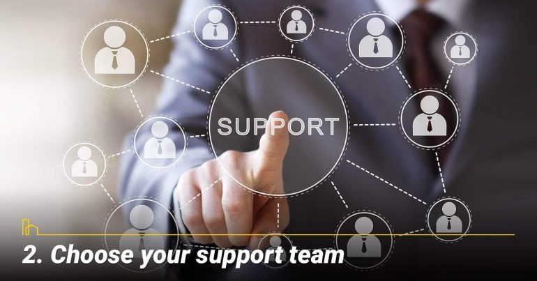 Choose your support team