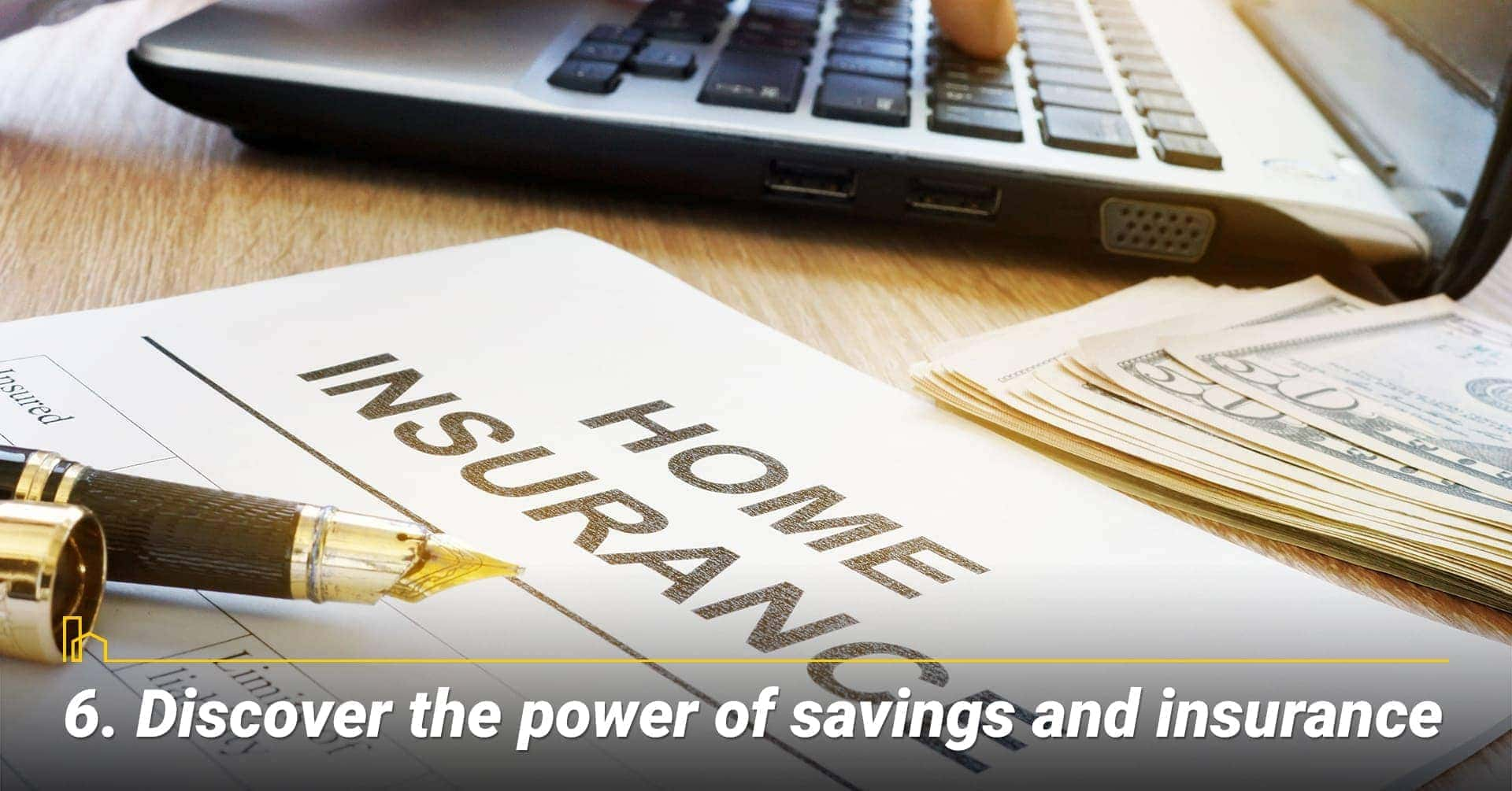 Discover the power of savings and insurance