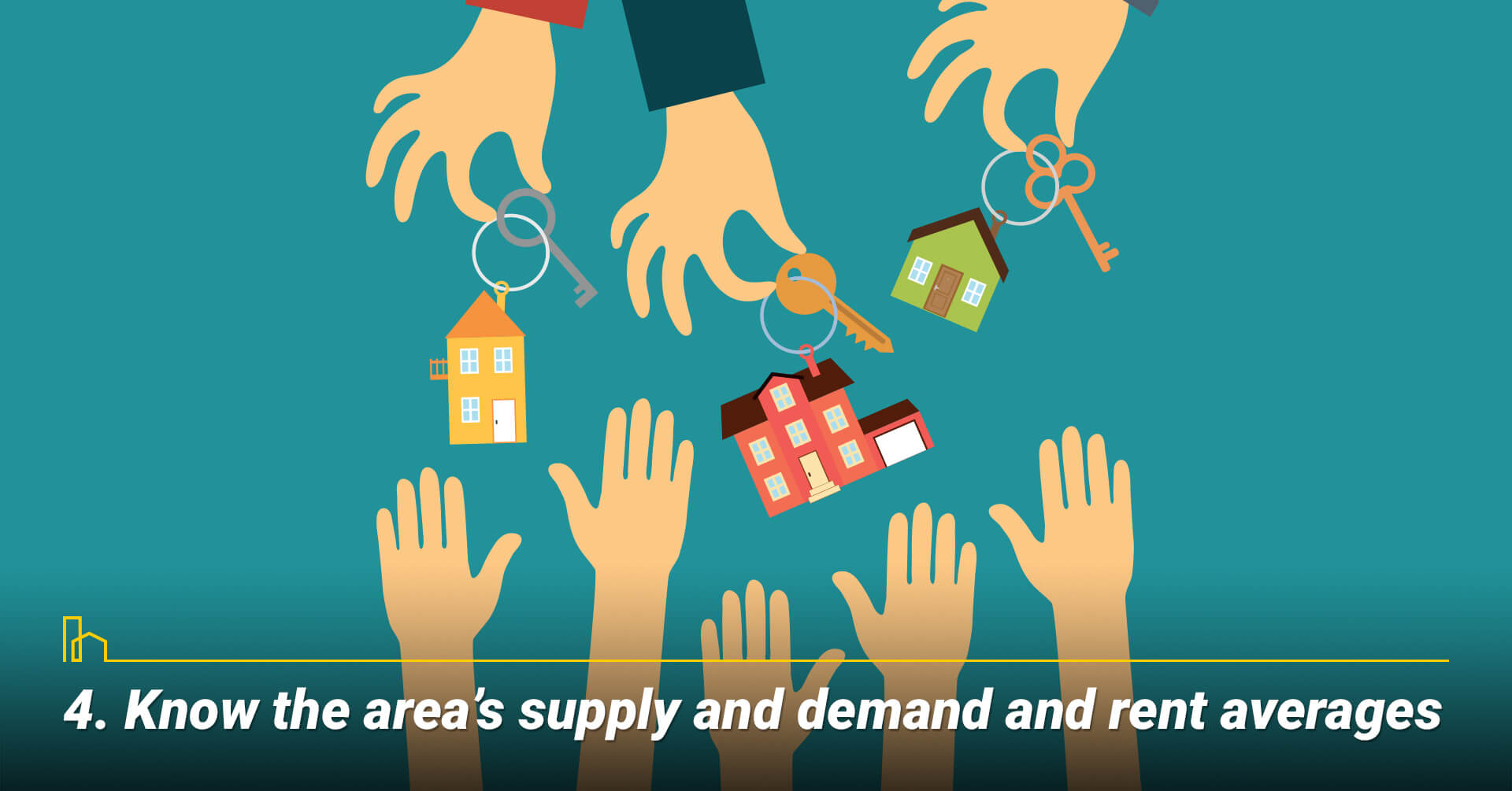 Know the area's supply and demand and rent averages