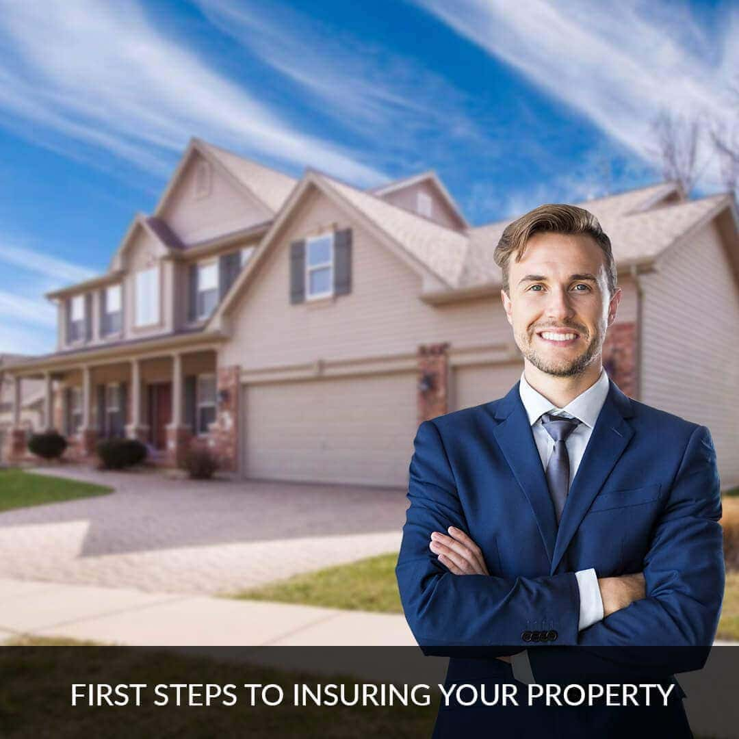 First steps to insuring your property