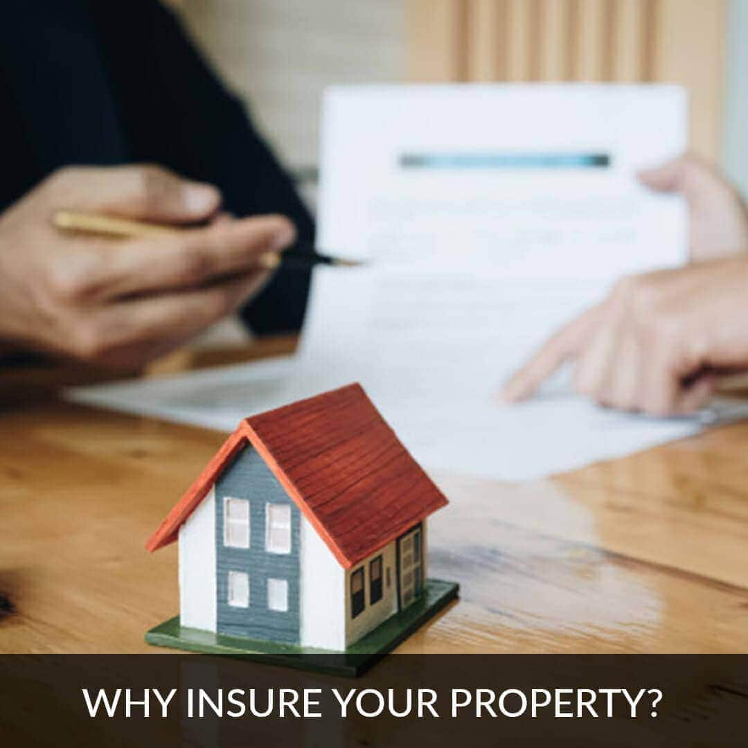 Why insure your property?
