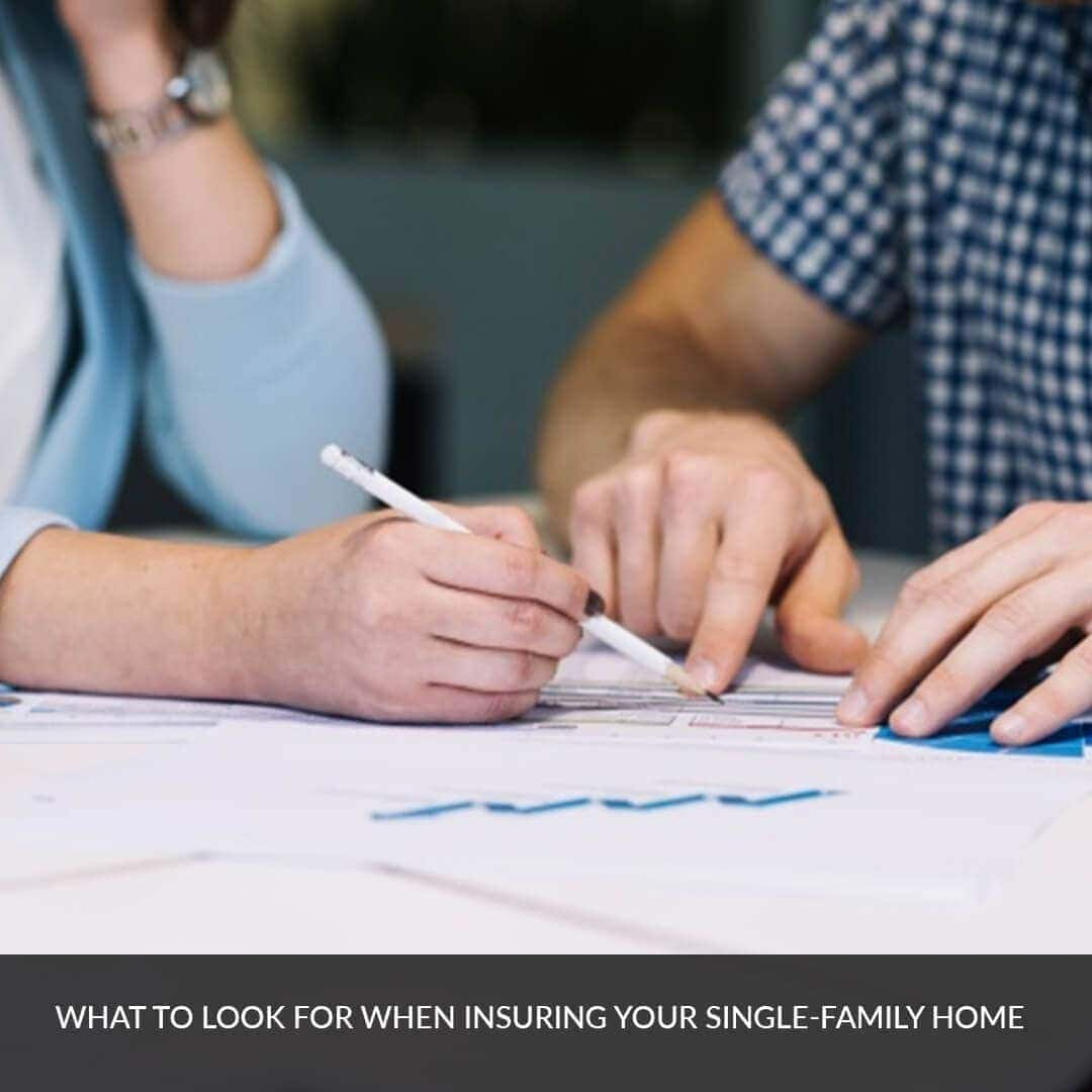 What to look for when insuring your single-family home