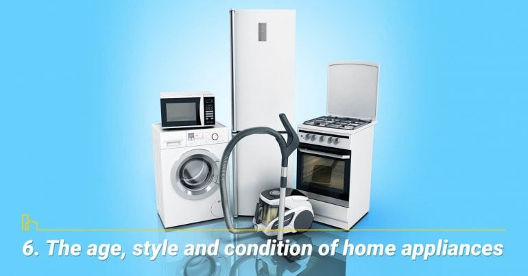 The age, style and condition of home appliances