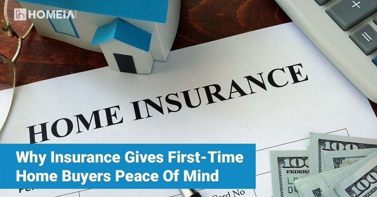 Why insurance gives first-time Home Buyers peace of mind