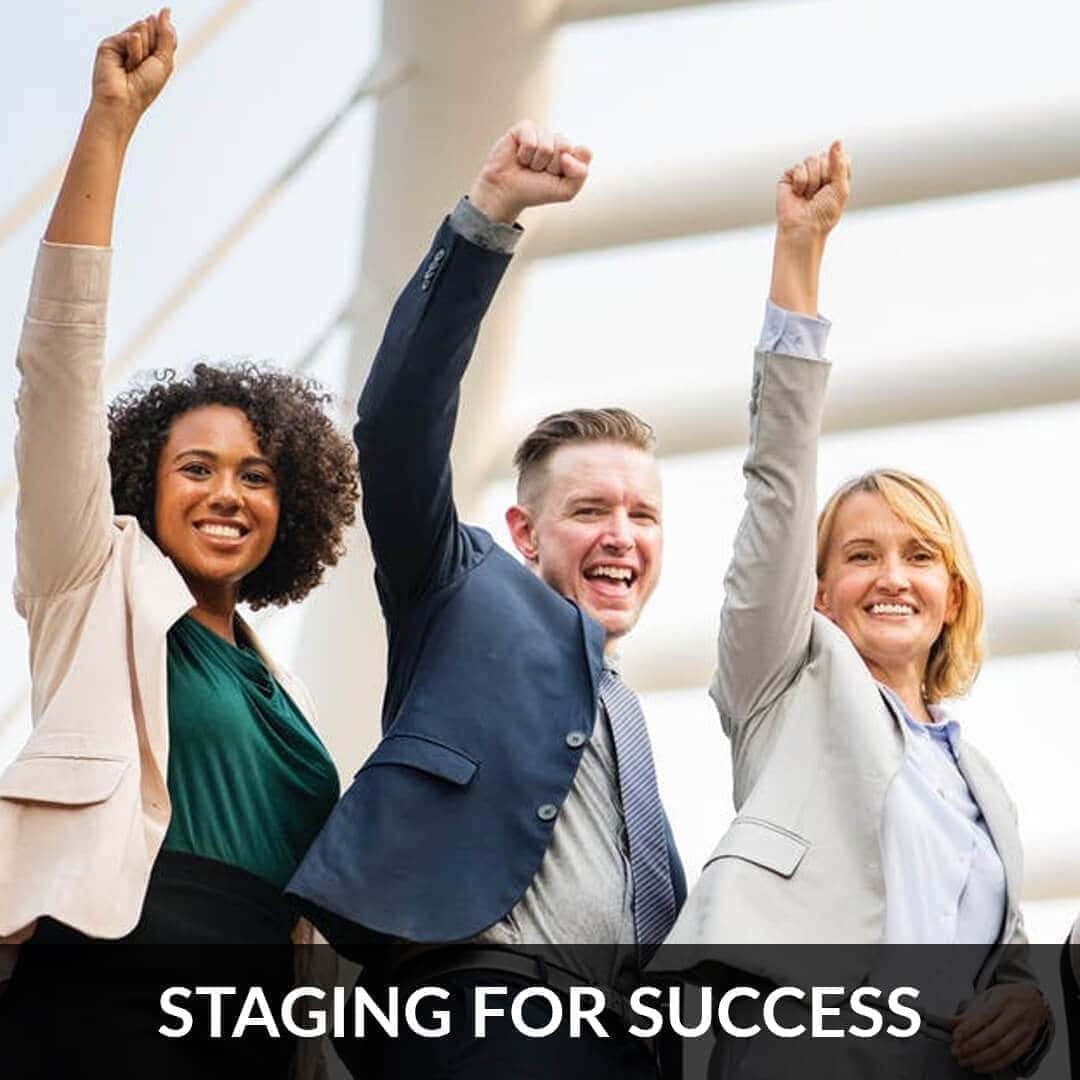 Staging for success