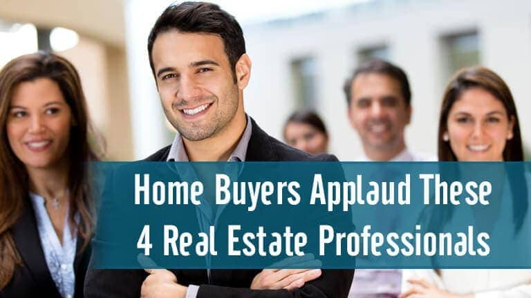 Home Buyers Applaud These 4 Real Estate Professionals