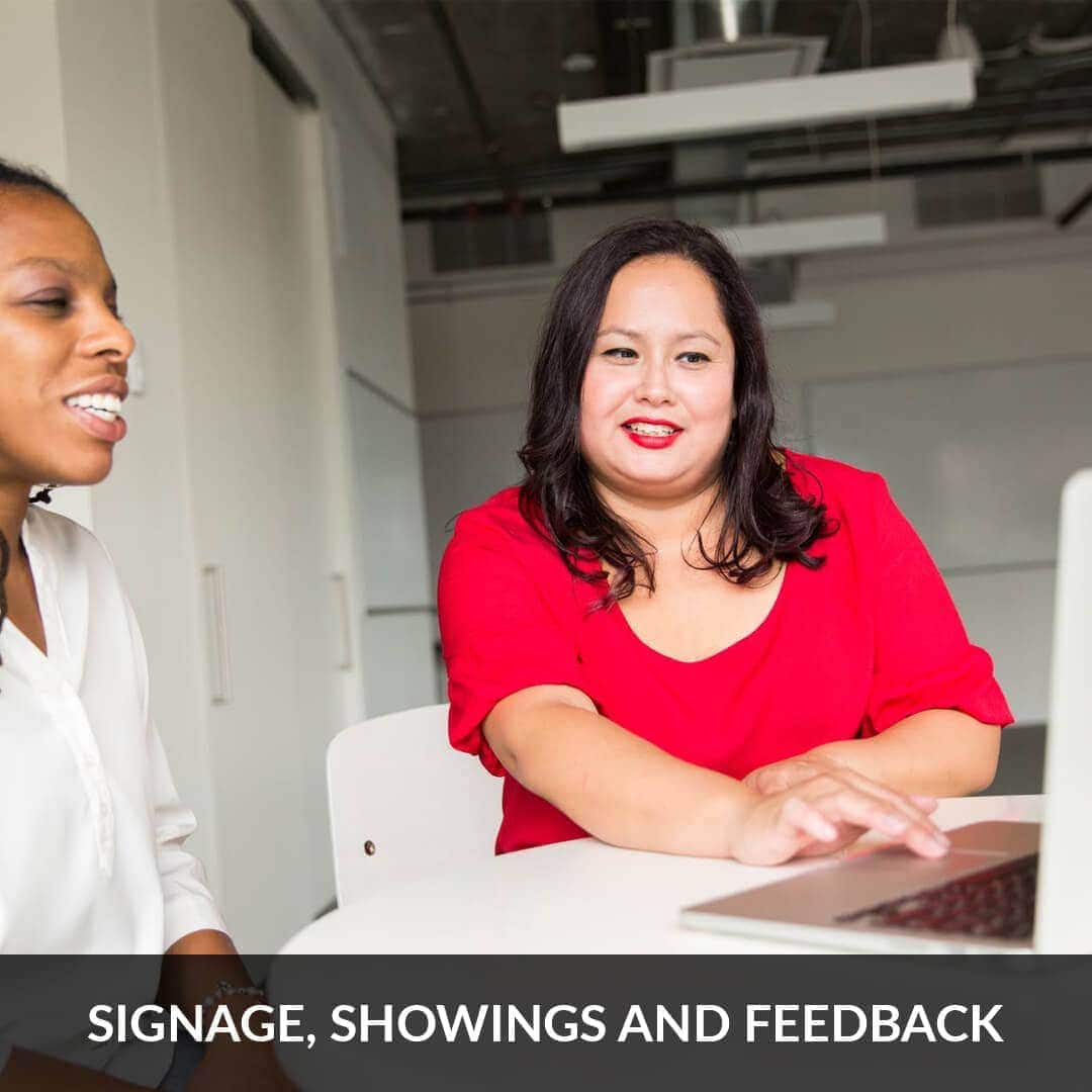 Signage, showings and feedback