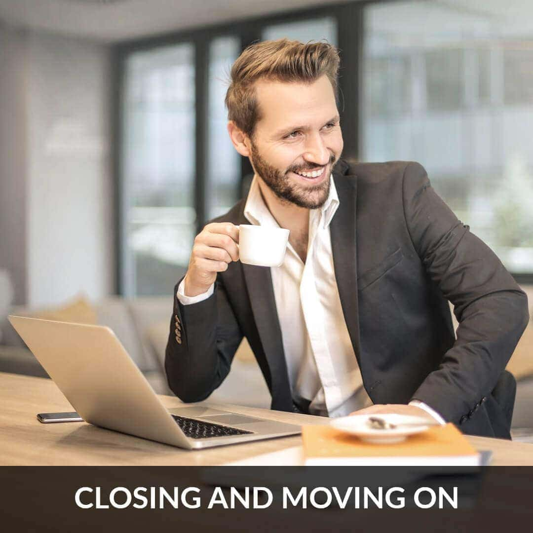 Closing and moving on
