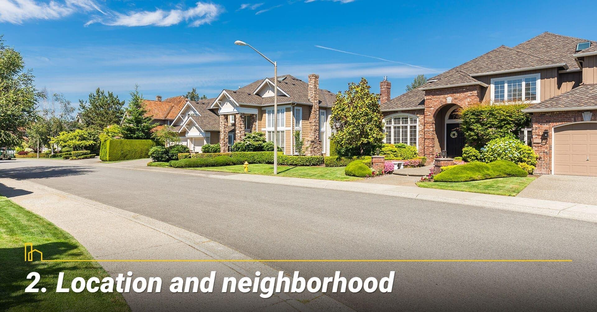 Location and neighborhood