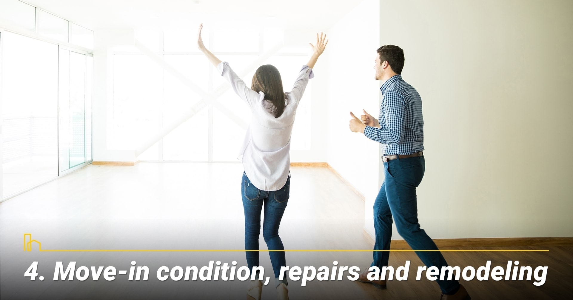 Move-in condition, repairs and remodeling, conditions of the existing home