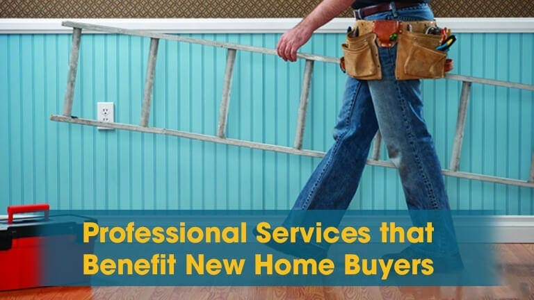 Professional Services that Benefit New Home Buyers