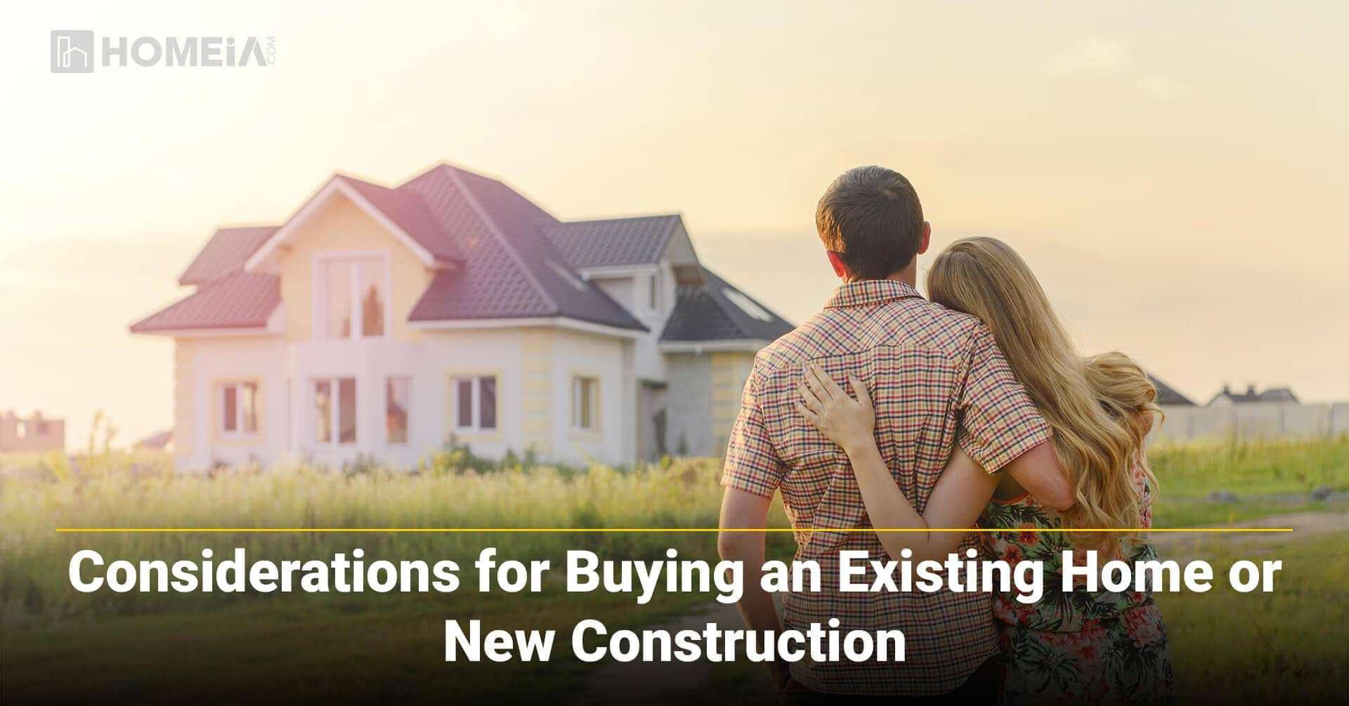 Considerations for Buying an Existing Home or New Construction