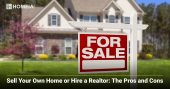 Sell Your Own Home or Hire a Realtor: The Pros and Cons
