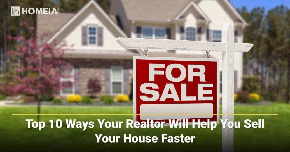 Top 10 Ways Your Realtor Will Help You Sell Your House Faster