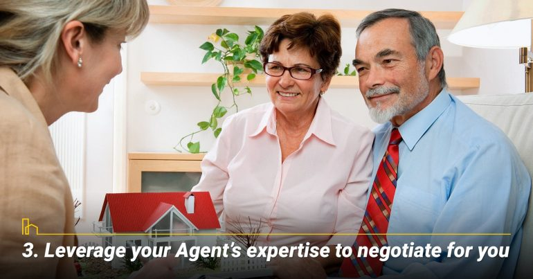 Leverage your Agent's expertise to negotiate for you