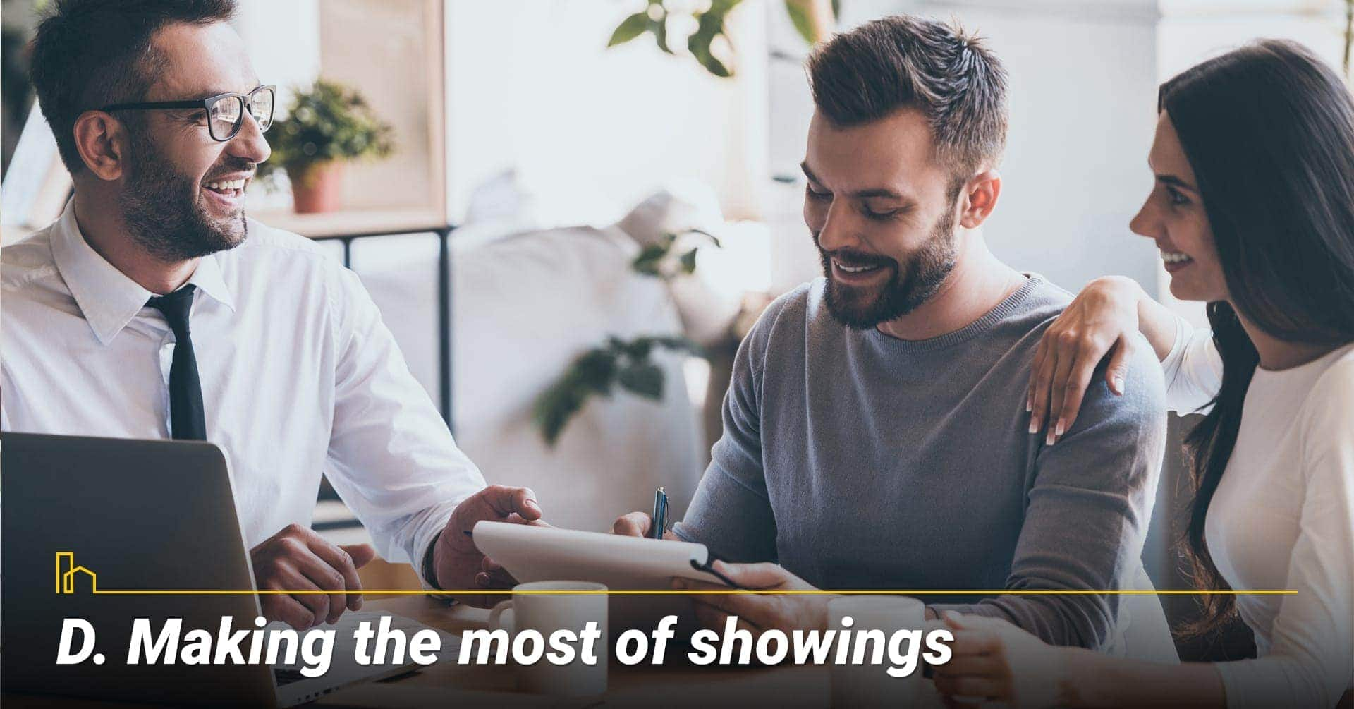 Making the most of showings