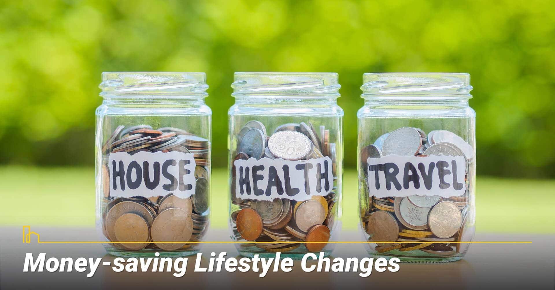 Money-saving Lifestyle Changes, change your life