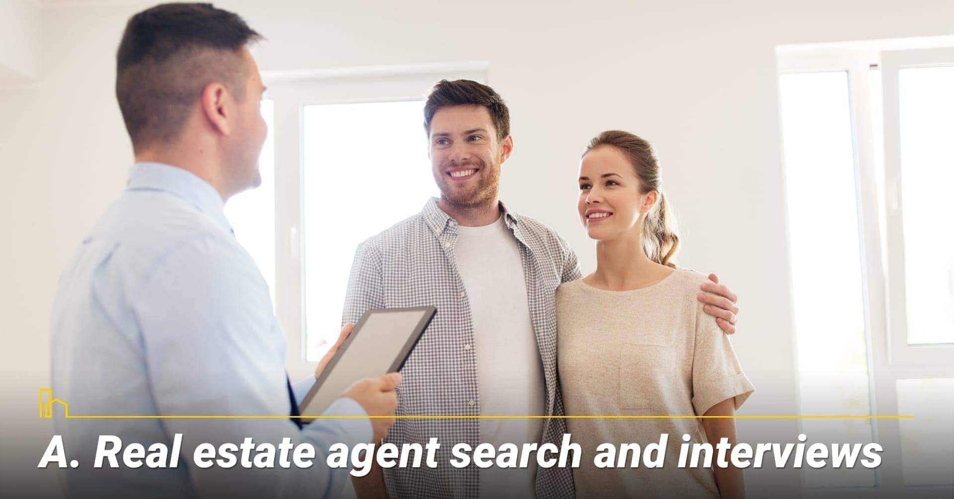 Real estate agent search and interviews