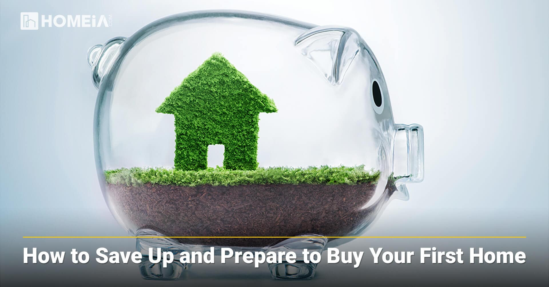 How to Save Up and Prepare to Buy Your First Home