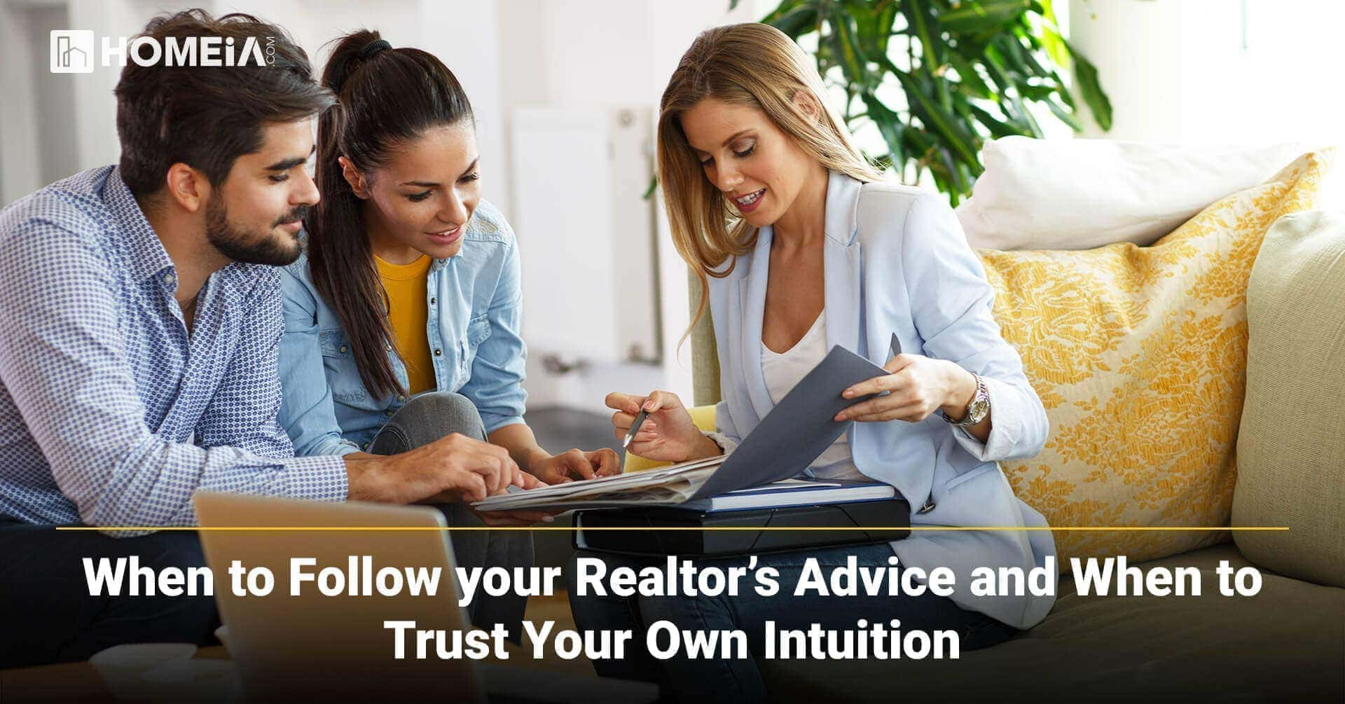 When to Follow your Realtor's Advice and When to Trust Your Own Intuition
